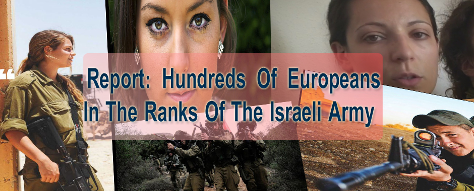 Report: Hundreds Of Europeans In The Ranks Of The Israeli Army